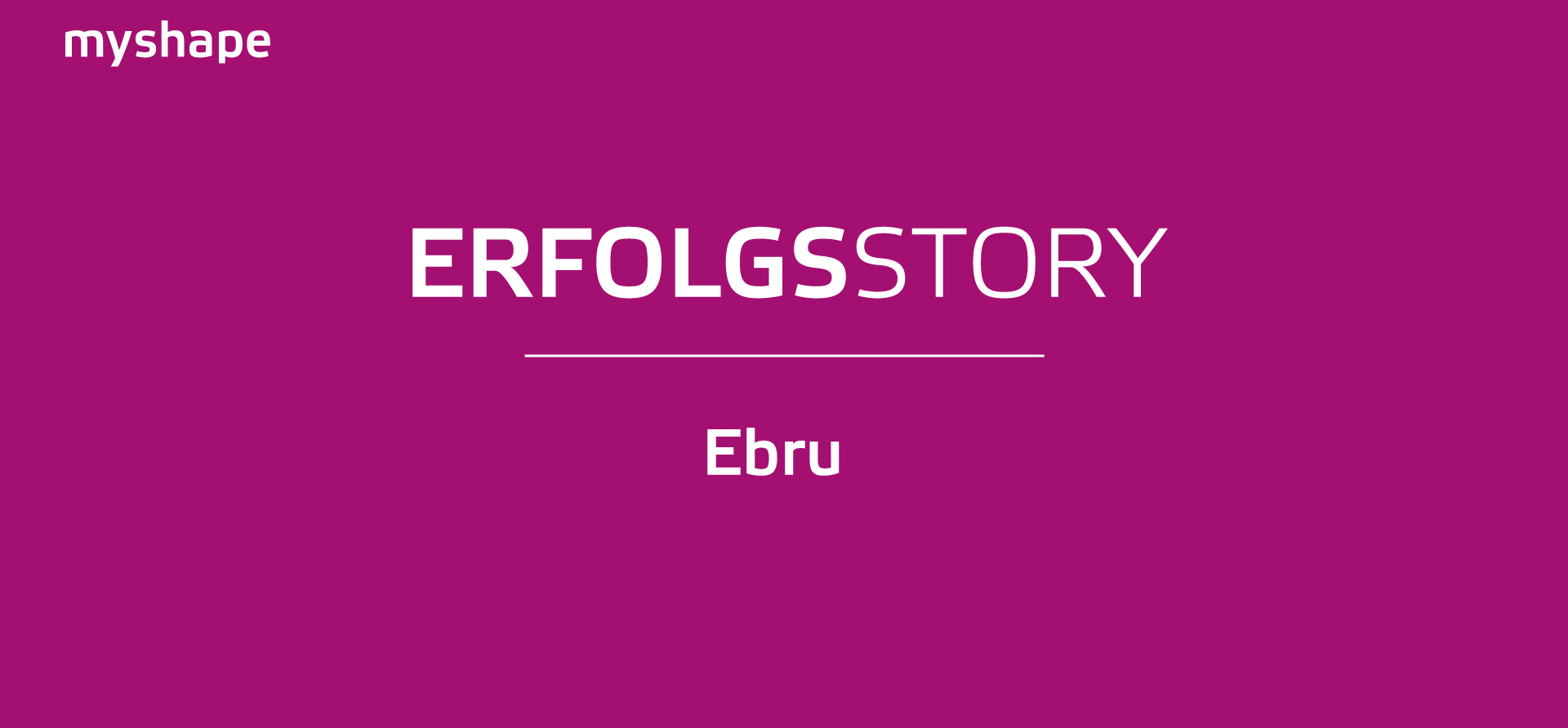Ebrus Erfolgsstory